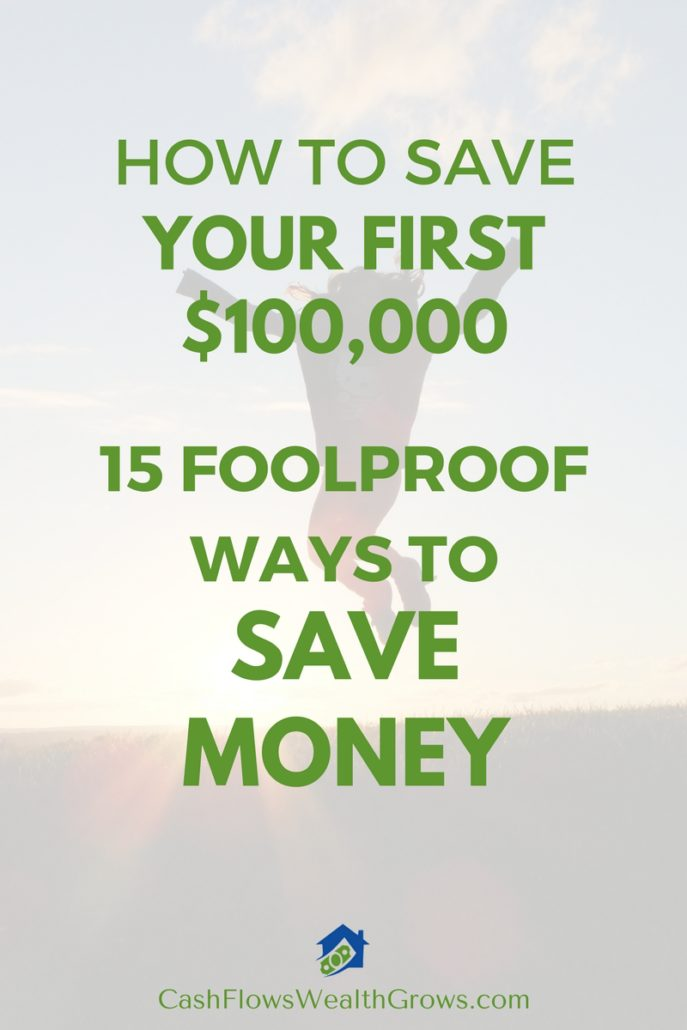 How To Save Your First 100k: 15 Foolproof Ways To Save Money