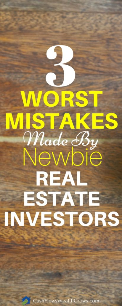 3 Worst Mistakes Made By Newbie Real Estate Investors | Passive Income | Investment Property | Rental Property |