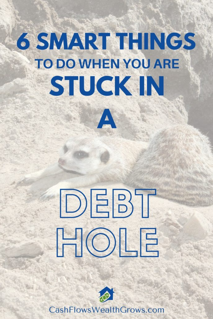 6 Smart Things To Do When You Are Stuck In A Debt Hole