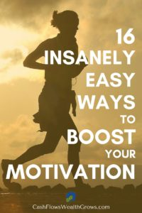 16 Insanely Easy Ways To Boost Your Motivation